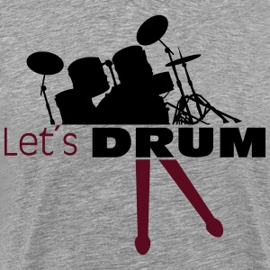 Lets drum drums with sticks  T-Shirts - Men's Premium T-Shirt