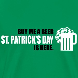 Buy me a beer St. Patrick's day is here. T-Shirts - Männer Premium T-Shirt