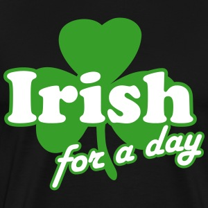 St. Patrick's day: Irish for a day T-Shirts - Men's Premium T-Shirt