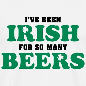 St. Patrick: I've been irish for so many beers T-skjorter - Premium T-skjorte for menn