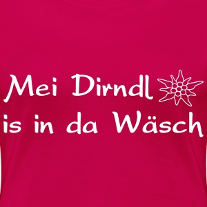 Mei Dirndl is in da Wäsch - Frauen Premium T-Shirt