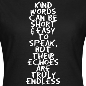 Kind words can be short and easy (dark) T-Shirts - Frauen T-Shirt