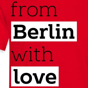 From Berlin with Love  - Männer T-Shirt