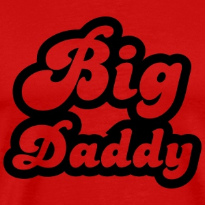 Big Daddy Tee shirts - T-shirt Premium Homme