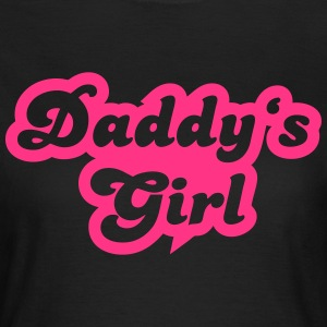 Daddy's girl T-Shirts - Frauen T-Shirt