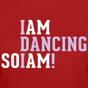 I am dancing so I am! - Frauen Bio-T-Shirt