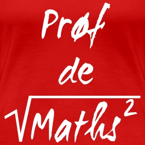 Prof de maths T-Shirts - Women's Premium T-Shirt