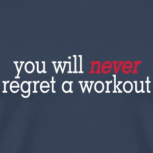 you will never regret a workout 2c T-Shirts - Men's Premium T-Shirt