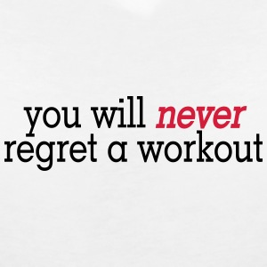 you will never regret a workout 2c T-shirts - Vrouwen T-shirt met V-hals