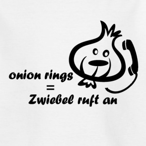 Kindershit onion rings - Zwiebel ruft an - Kinder T-Shirt