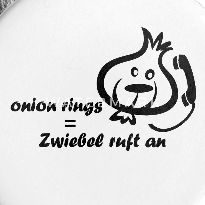Button Onion rings - Zwiebel ruft an - Buttons groß 56 mm