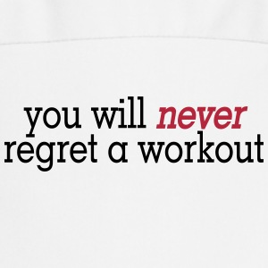 you will never regret a workout 2c Kookschorten - Keukenschort