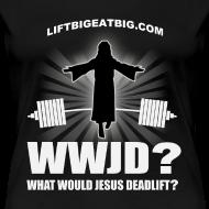Design ~ What Would Jesus Deadlift?