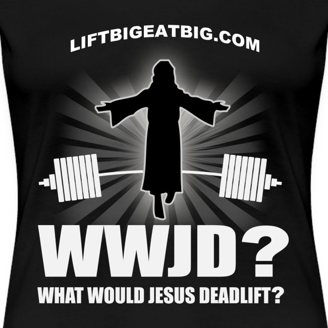 What Would Jesus Deadlift?