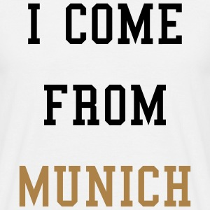 I Come From Munich T-Shirts - Männer T-Shirt