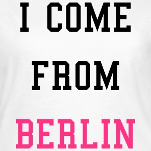 I Come From Berlin T-Shirts - Women's T-Shirt