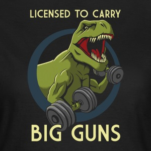 Licensed to Carry Big Guns - Women's T-Shirt