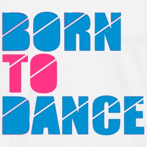 born to dance T-shirts - Premium-T-shirt herr