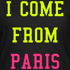I Come From Paris Tee shirts - T-shirt Femme