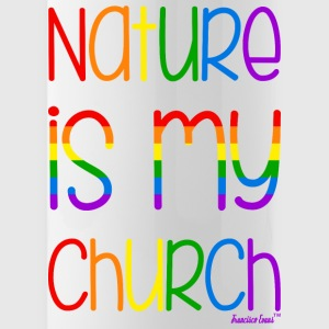 Nature is my church, Gay Flag, franciscoevans.com Flaschen & Tassen - Trinkflasche