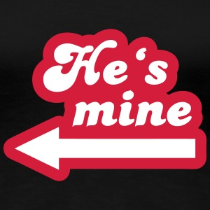 He's mine T-Shirts - Frauen Premium T-Shirt