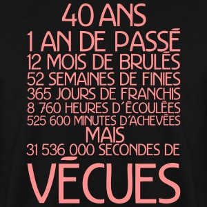 40 ans temps vecu anniversaire Sweat-shirts - Sweat-shirt Homme