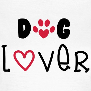 Dog Lover T-Shirts - Frauen T-Shirt