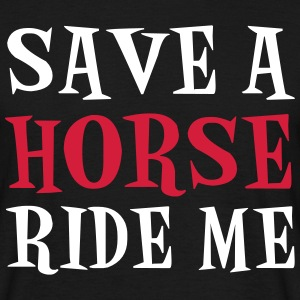 Save A Horse T-Shirts - Men's T-Shirt