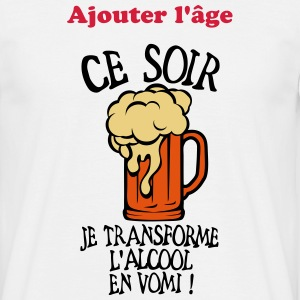 ajouter age transforme alcool vomi anniv Tee shirts - T-shirt Homme