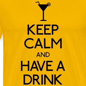 Keep Calm and Have a drink T-Shirts - Männer Premium T-Shirt