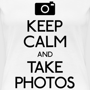 Keep Calm and take photos mantenere la calma e prendere le foto Magliette - Maglietta Premium da donna