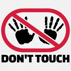 Don't touch T-Shirts - Männer T-Shirt