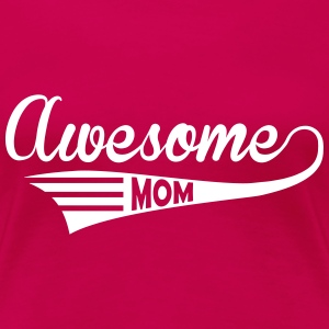 Awesome Mom T-shirts - Premium-T-shirt dam