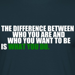 The difference between who you are (dark) T-Shirts - Männer T-Shirt