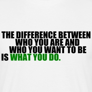 The difference between who you are T-Shirts - Männer T-Shirt