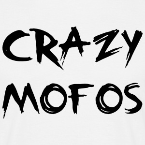 Crazy Mofo T-Shirts - Men's T-Shirt