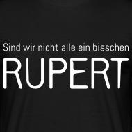 Motiv ~ Sind wir nicht alle ein bisschen Rupert? (Herren)
