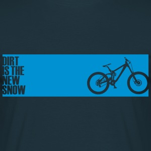 dirt is the new snow Magliette - Maglietta da uomo