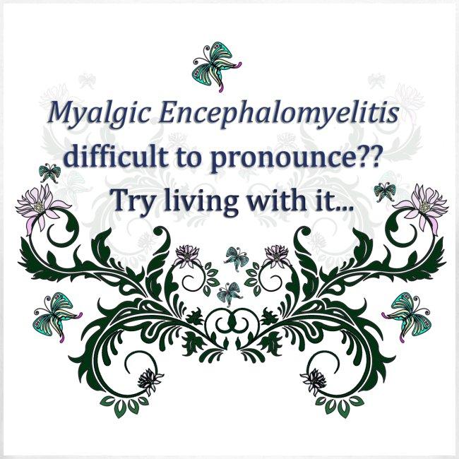 Myalic Encephalomyelitis difficult to prounounce