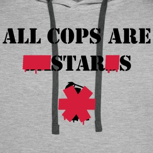 ALL COPS ARE STARS Hoodies & Sweatshirts - Men's Premium Hoodie
