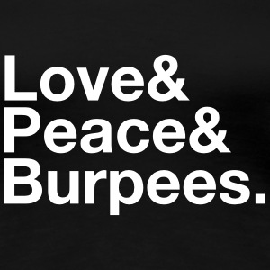 Love, Peace, Burpees T-shirts - Vrouwen Premium T-shirt