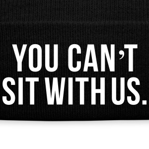 You can't sit with us - Winter Hat