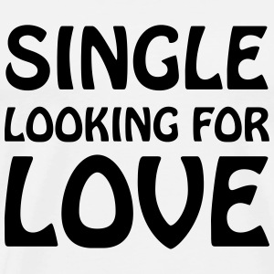 Single looking for love T-shirts - Premium-T-shirt herr