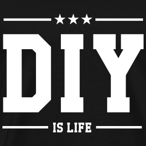 DIY is life Tee shirts - T-shirt Premium Homme