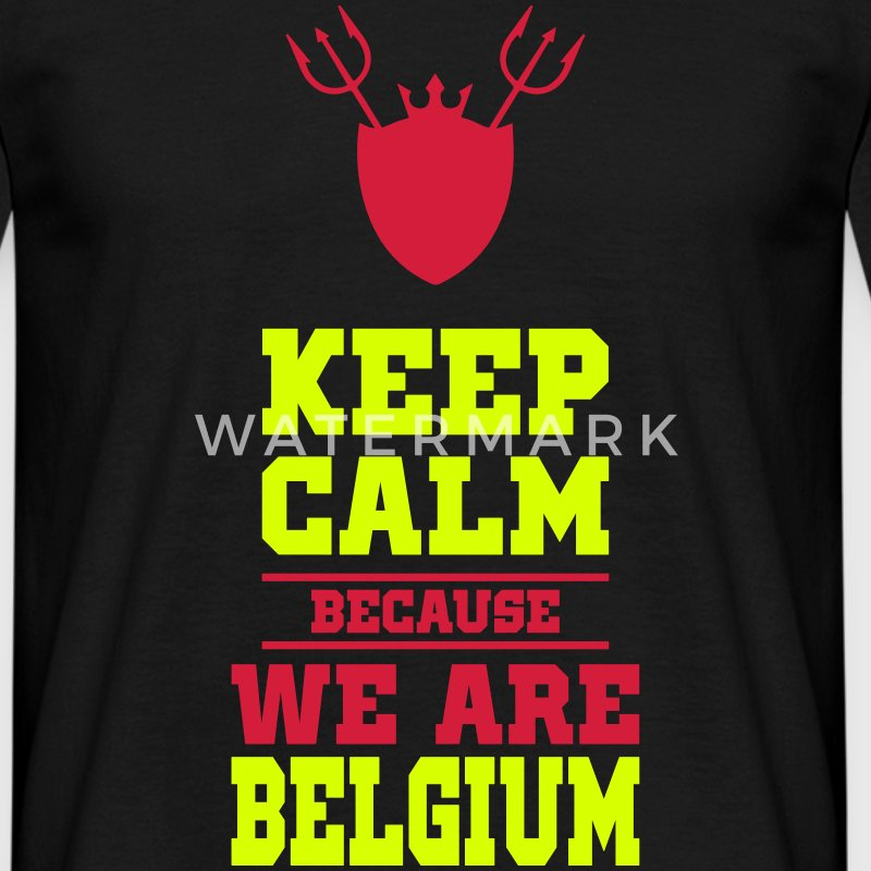keep calm because we are Belgium Tee shirts - T-shirt Homme