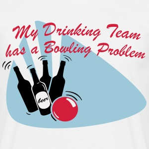 My Drinking Team has a Bowling Problem - Männer T-Shirt