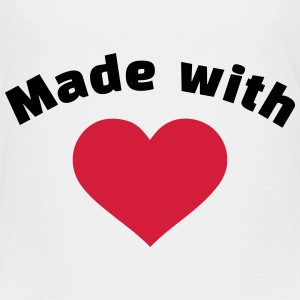 Made with love T-Shirts - Kinder Premium T-Shirt
