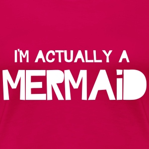 I'M a Mermaid T-Shirts - Women's Premium T-Shirt