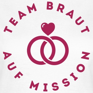 JGA - Team Braut T-Shirts - Frauen T-Shirt