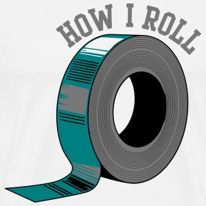 How I Roll (Duct Tape) T-Shirts - Men's Premium T-Shirt